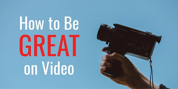 How To Be Great on Video