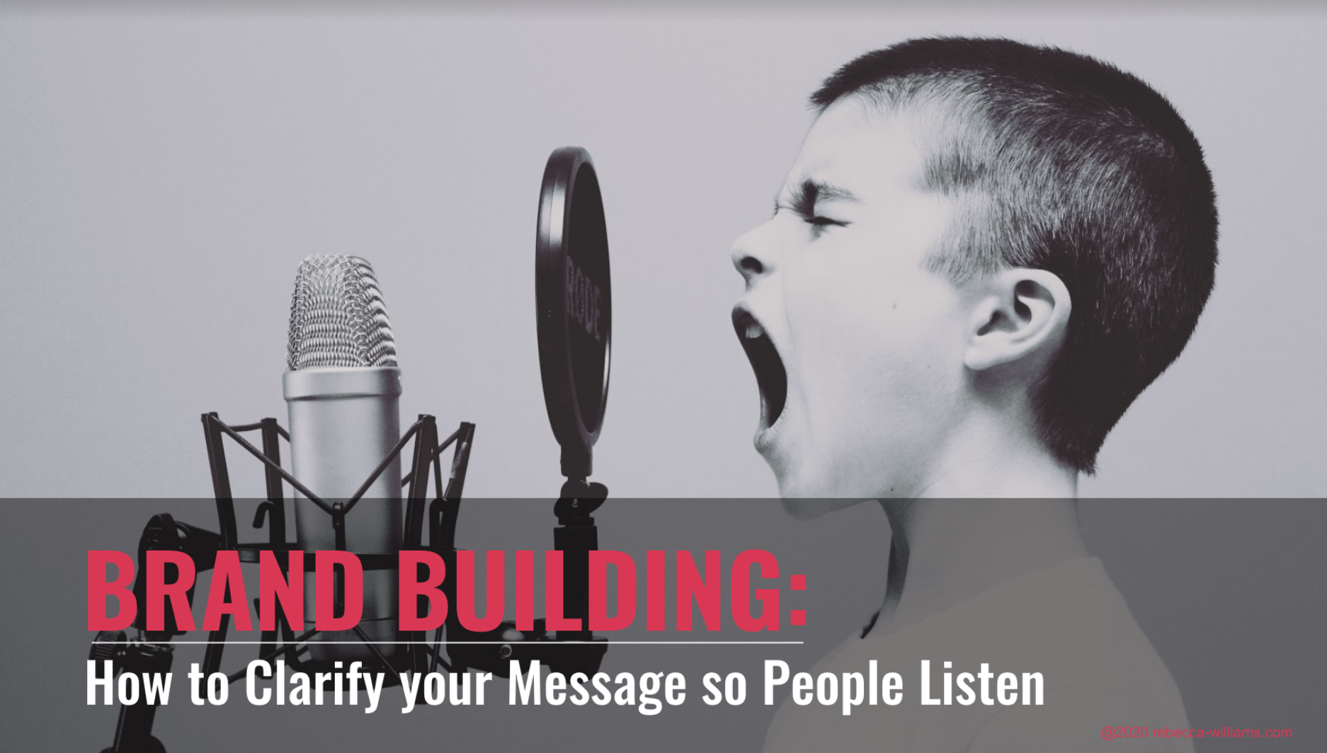 Brand Building: How to Clarify your Message so People Listen