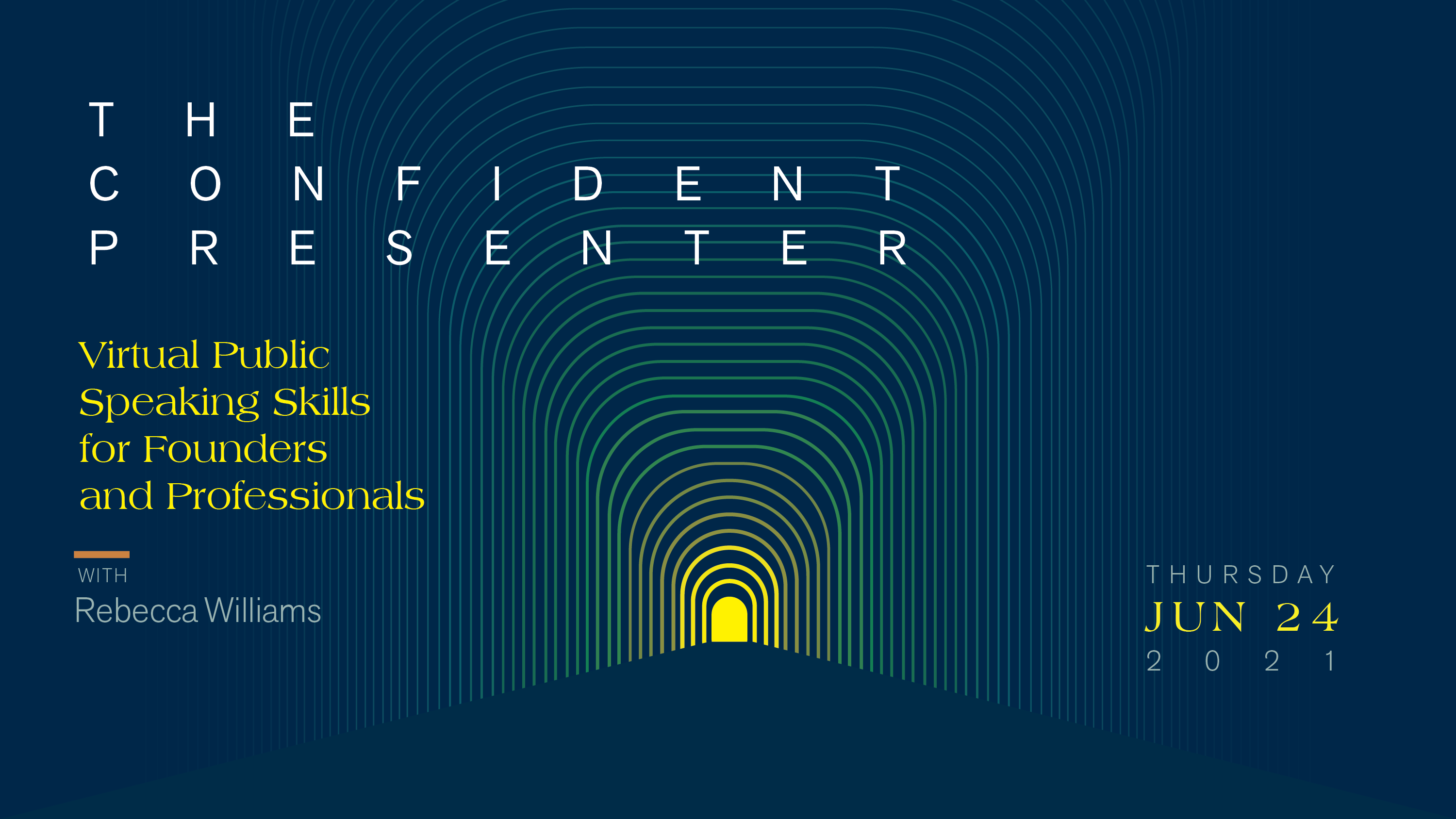 6/24 THE CONFIDENT PRESENTER: Virtual Public Speaking Skills for Founders and Professionals